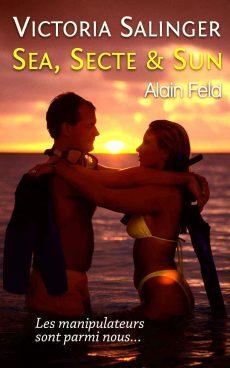 Couverture du livre Sea, secte & sun, par Alain Feld